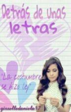 Detrás De Unas Letras by gisselledaniela37
