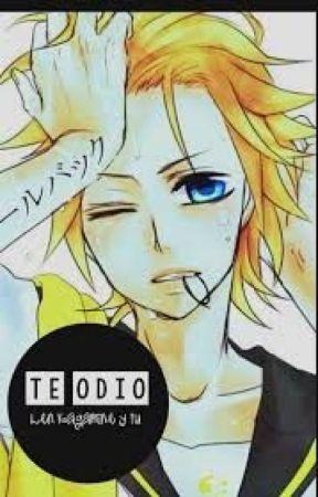 Te Odio (Len Kagamine x tn) by LoliLove439