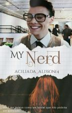 My Nerd [H.S] 1° BOOK COMPLETO by aciliada_alisson14