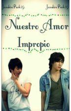 Nuestro Amor Impropio [[MinJun]] by JunshinPark39