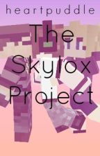 The Skylox Project(Skylox)(COMPLETED) by heartpuddle