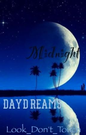 Midnight Daydreams by LookDoNotTouch