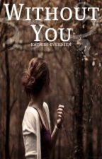 *ABANDONED* Without You - Sequel to Little Lily by katniss-everdeen