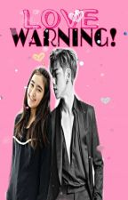 Love Warning❗                   [COMPLETED] by Micanah