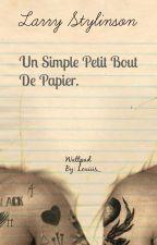 Un Simple Petit Bout De Papier. [Larry Stylinson] by Louiiis_