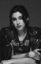 After All (Camren G!P) by lojauregay_