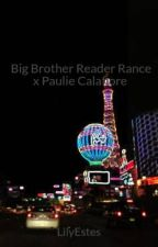 Big Brother Reader Rance x Paulie Calafiore by LilyEstes