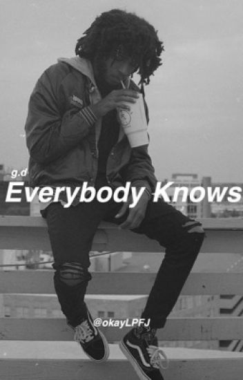 Everybody Knows || g.d