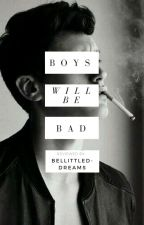 Boys Will Be Bad (Story Recommendations) by belittled-dreams