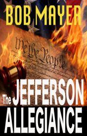 The Jefferson Allegiance by BobMayer