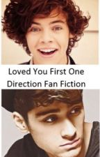 Loved You First (One Direction Fan Fiction) by strawberry_steph