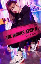 The Works Kpop II by FJ_bonnie