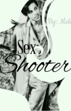 Sex Shooter: BOOK  1 by mrs_mellie175