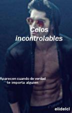 Celos Incontrolables by elidelcl