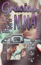 Gracias, Nina. |One-Shot| by rxllergxrl