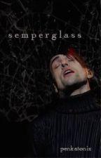 semperglass by penkatonix
