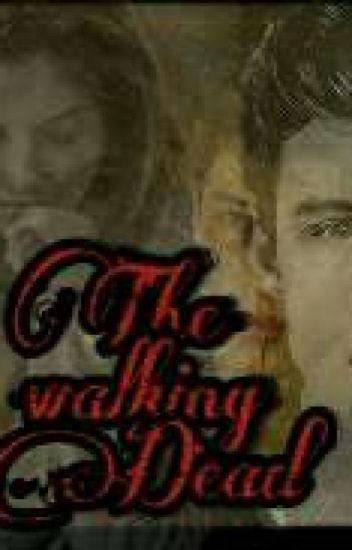 The Walking Dead (Shawn Mendes y tu)TERMINADA