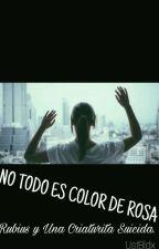 No Todo Es Color De Rosa   Rubius Y Una Criaturita Suicida by StupidGirl_-