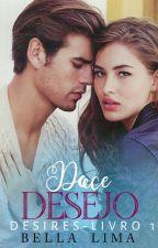 Doce Desejo | DESIRES 1 by Bella-Lima
