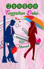 Jangan Tinggalkan Daku by KaryaLepakRinAhmad