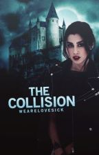 The Collision (Sequel to Two Worlds Collide) by wearelovesick