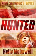 King Solomon's Wives: Hunted by HollyMcDowell