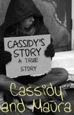 Cassidy's Story: A True Story by MauraBear111