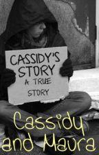 Cassidy's Story: A True Story by MauraBear111