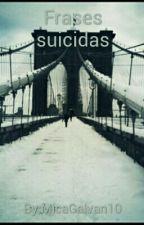 Frases Suicidas. by MicaGalvan10