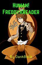 Human!FreddyxReader by Bellatheturtle