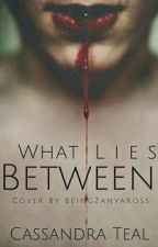 What Lies Between by RecoveringIntrovert