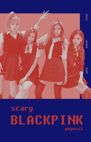 SCARY BLACK PINK