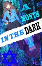A Month In The Dark © by ItsKittyMeoow