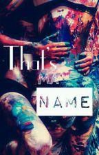 That's Ma Name (Edited) by itmechels