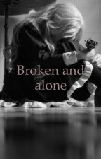 Broken and alone  by ari25768