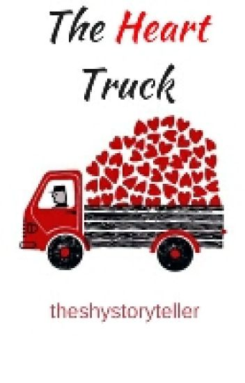 The Heart Truck | Sequel to The Cherry On Top (*On Pause*)