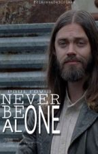 Never be alone (Paul Rovia - Jesus) #Wattys2016 by PrincesaDelCrimen