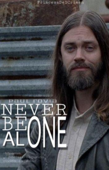 Never be alone (Paul Rovia - Jesus) #Wattys2016