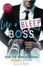 Like a *BLEEP* Boss (Wattpad Edition) by MichelleJoQuinn