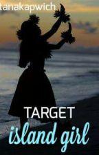 Target: Island Girl by islandbeauty670h