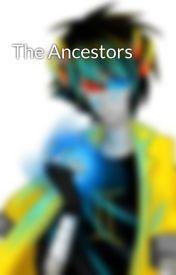 The Ancestors by Contrite42