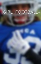 GIRL+FOOTBALL=FUN by flyergirl