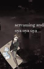 screaming and oya oya oya by sugadorable