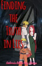Finding the Truth in Lies [Naruto//AU]  by AmberKorpse