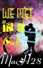We Met In A Cab (One Direction Fanfic) (SLOW  UPDATEZ) by rainbowselena