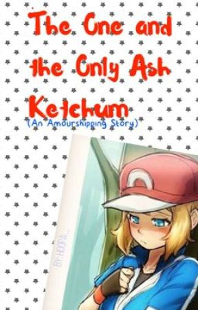 The One and the Only Ash Ketchum (An Amourshipping Story) by hoopa_