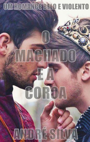 O MACHADO E A COROA