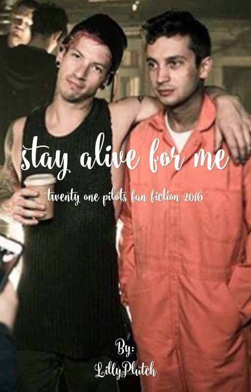 stay alive før me :: twentyonepilots fanfic. by LillyPlutch