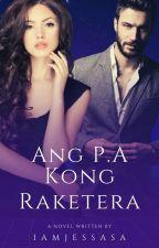 Ang P.A Kong Raketera ✔ by jm_brosas