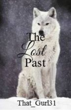 The Lost Past by That_Gurl31